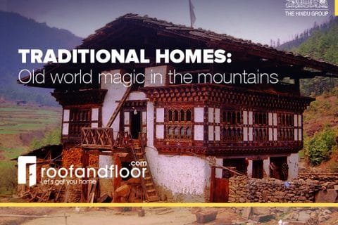 Bhutanese traditional homes: Old world magic up in the mountainside