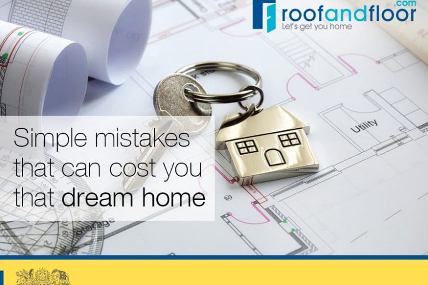 Simple mistakes that can cost you that dream home