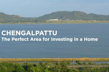 Chengalpattu: The Perfect Area for Investing in a Home