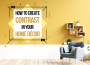 Here's How to Create Contrast in Your Home Décor