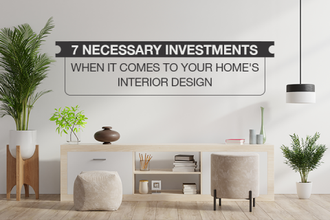 7 Necessary Investments for Your Home's Interior Design